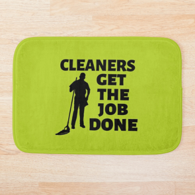 Cleaners Get The Job Done Savvy Cleaner Funny Cleaning Gifts Bath Mat