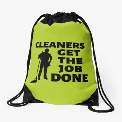 Cleaners Get The Job Done Savvy Cleaner Funny Cleaning Gifts Drawstring Bag