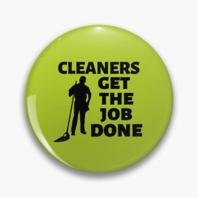 Cleaners Get The Job Done Savvy Cleaner Funny Cleaning Gifts Pin