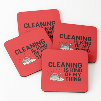 Cleaning Is Kind of My Thing Savvy Cleaner Funny Cleaning Gifts Coasters