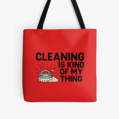 Cleaning Is Kind of My Thing Savvy Cleaner Funny Cleaning Gifts Print Tote
