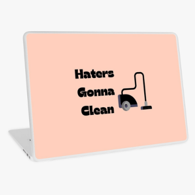Haters Gonna Clean Savvy Cleaner Funny Cleaning Gifts Laptop Skin