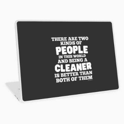 Two Kinds of People Savvy Cleaner Funny Cleaning Gifts Laptop Skin