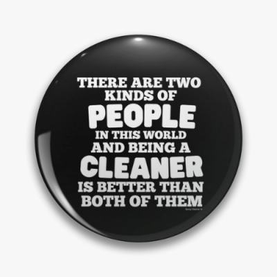Two Kinds of People Savvy Cleaner Funny Cleaning Gifts Pin