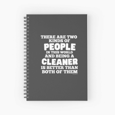 Two Kinds of People Savvy Cleaner Funny Cleaning Gifts Spiral Notebook