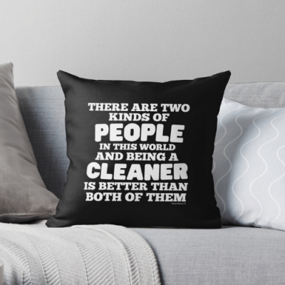 Two Kinds of People Savvy Cleaner Funny Cleaning Gifts Throw Pillow