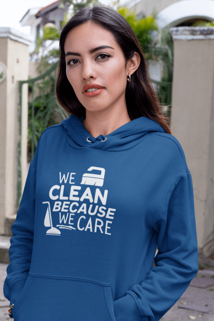 We Clean Because We Care Savvy Cleaner Funny Cleaning Shirts Classic Pullover Hoodie