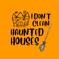 510 I Don't Clean Haunted Houses Savvy Cleaner Funny Cleaning Shirts Enlarge A