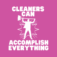 521 Cleaners Can Accomplish Everything Savvy Cleaner Funny Cleaning Shirts B