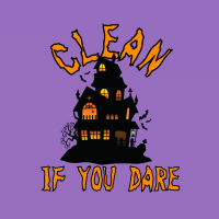 527 If You Dare Savvy Cleaner Funny Cleaning Shirts B