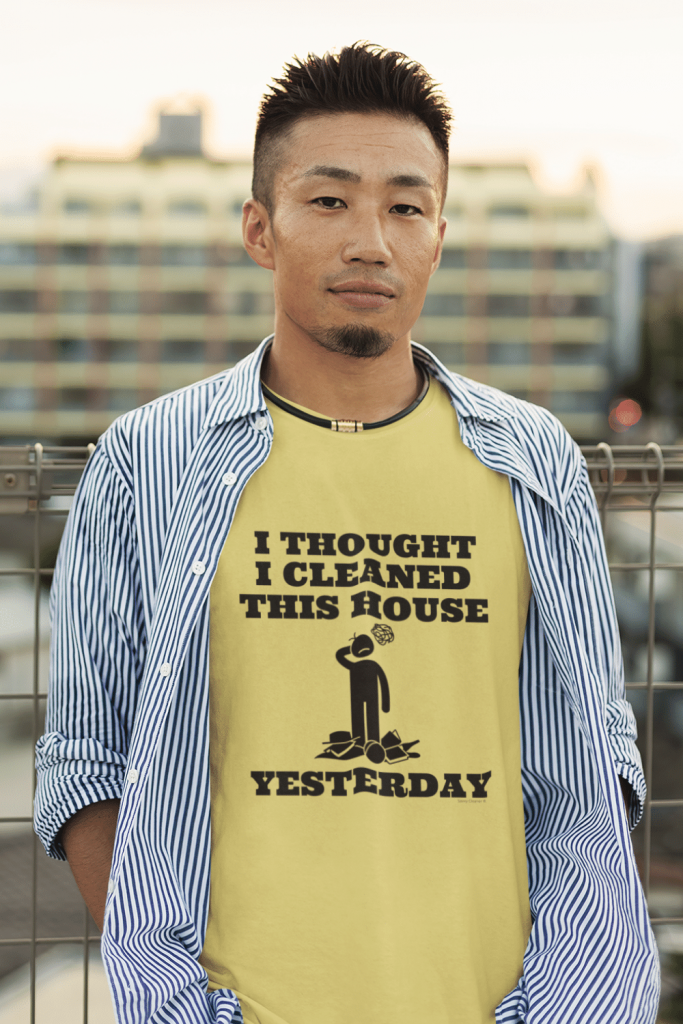 Cleaned This House Yesterday Savvy Cleaner Funny Cleaning Shirts Men's Standard T-Shirt