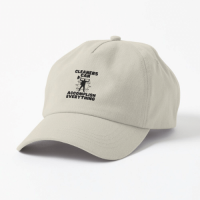 Cleaners Can Accomplish Everything Savvy Cleaner Funny Cleaning Gifts Dad Hat