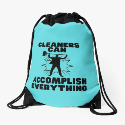 Cleaners Can Accomplish Everything Savvy Cleaner Funny Cleaning Gifts Drawstring Bag