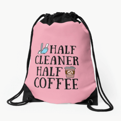 Half Cleaner Half Coffee Savvy Cleaner Funny Cleaning Gifts Drawstring Bag