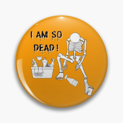 I Am So Dead Savvy Cleaner Funny Cleaning Gifts Pin