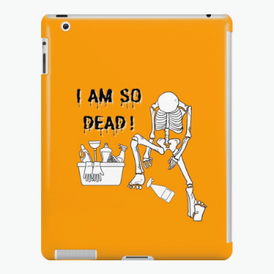 I Am So Dead Savvy Cleaner Funny Cleaning Gifts iPad Snap Case