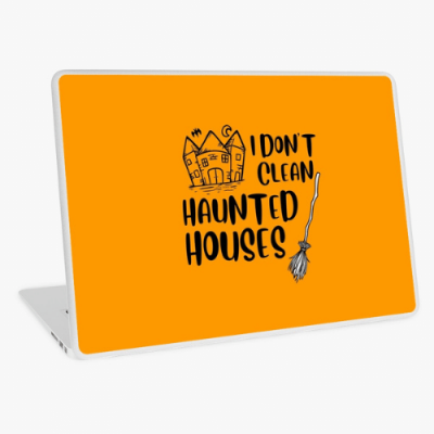 I Don't Clean Haunted Houses Savvy Cleaner Funny Cleaning Gifts Laptop Skin