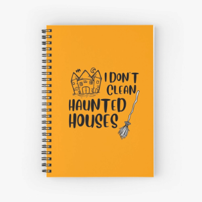 I Don't Clean Haunted Houses Savvy Cleaner Funny Cleaning Gifts Spiral Notebook