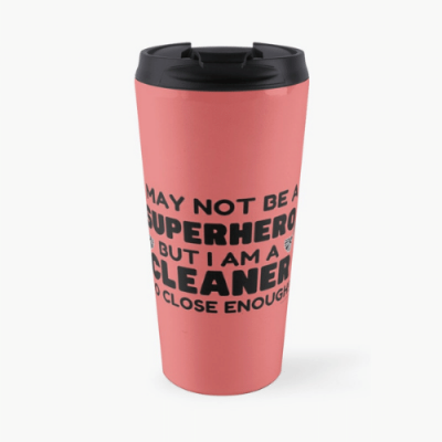 May Not Be a Superhero Savvy Cleaner Funny Cleaning Gifts Travel Mug