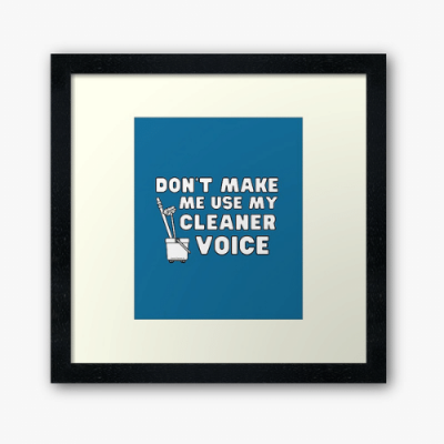 My Cleaner Voice Savvy Cleaner Funny Cleaning Gifts Framed Art