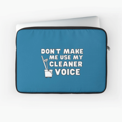 My Cleaner Voice Savvy Cleaner Funny Cleaning Gifts Laptop Sleeve