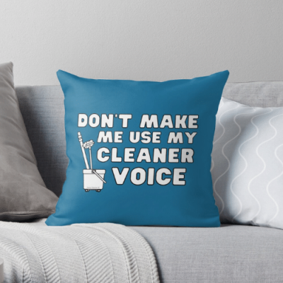 My Cleaner Voice Savvy Cleaner Funny Cleaning Gifts Throw Pillow