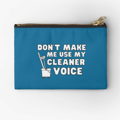 My Cleaner Voice Savvy Cleaner Funny Cleaning Gifts Zipper Pouch