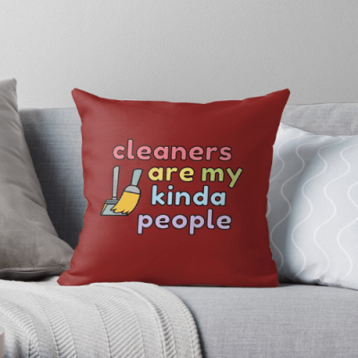 My Kind of People Savvy Cleaner Funny Cleaning Gifts Throw Pillow