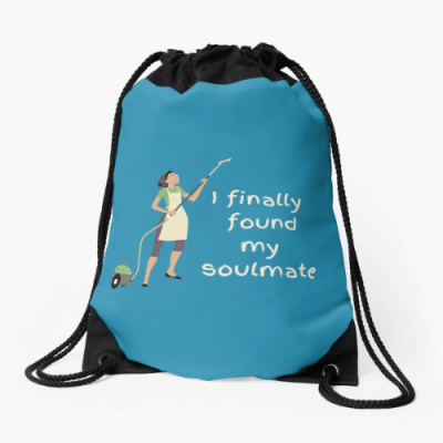 My Soulmate Savvy Cleaner Funny Cleaning Gifts Drawstring Bag