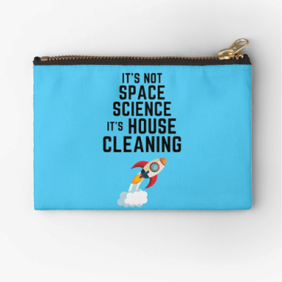 Space Science Savvy Cleaner Funny Cleaning Gifts Zipper Pouch