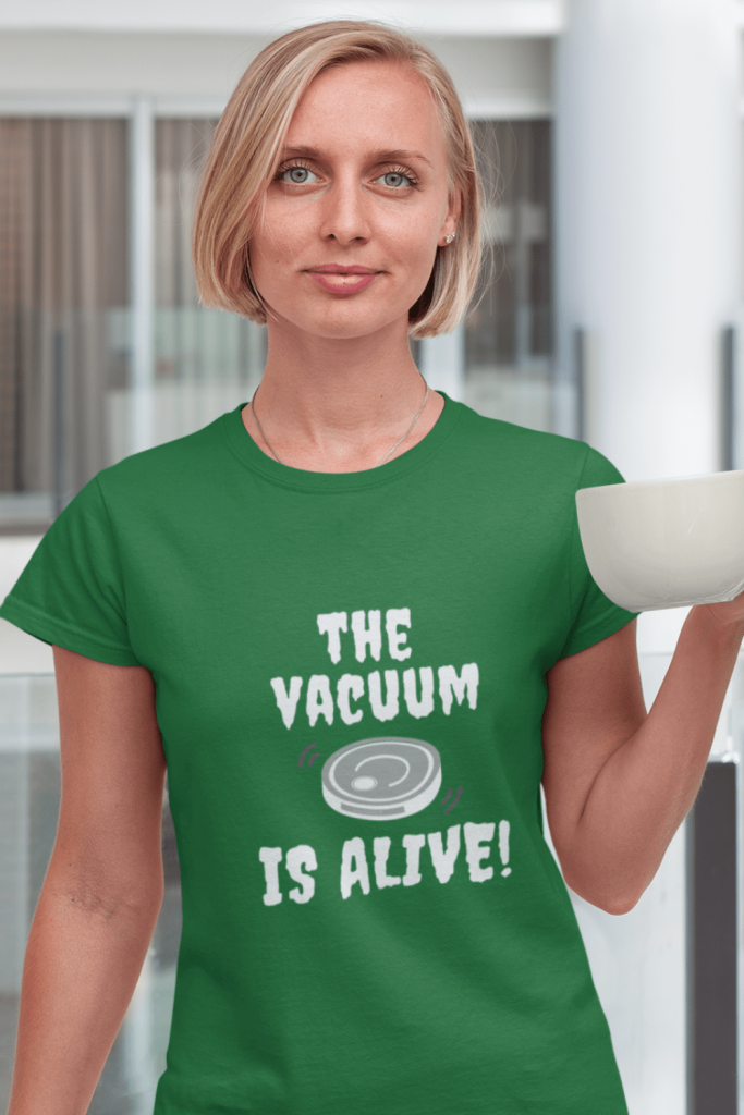 The Vacuum Is Alive Savvy Cleaner Funny Cleaning Shirts Women's Standard Tee
