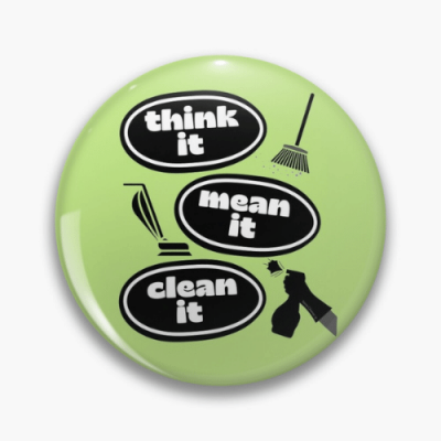 Think it Mean it Clean it Savvy Cleaner Funny Cleaning Gifts Pin