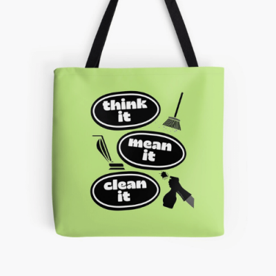 Think it Mean it Clean it Savvy Cleaner Funny Cleaning Gifts Print Tote