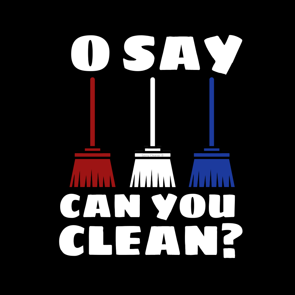548 O Say Can You Clean Savvy Cleaner Funny Cleaning Shirts B