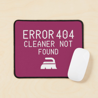 Cleaner Not Found Savvy Cleaner Funny Cleaning Gifts Mouse Pad