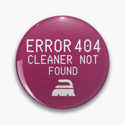 Cleaner Not Found Savvy Cleaner Funny Cleaning Gifts Pin