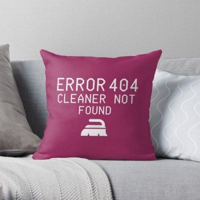 Cleaner Not Found Savvy Cleaner Funny Cleaning Gifts Throw Pillow