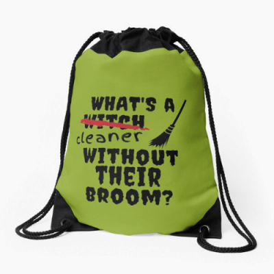 Without Their Broom Savvy Cleaner Funny Cleaning Gifts Drawstring Bag