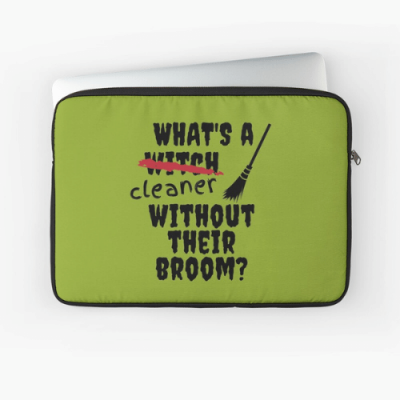 Without Their Broom Savvy Cleaner Funny Cleaning Gifts Laptop Sleeve