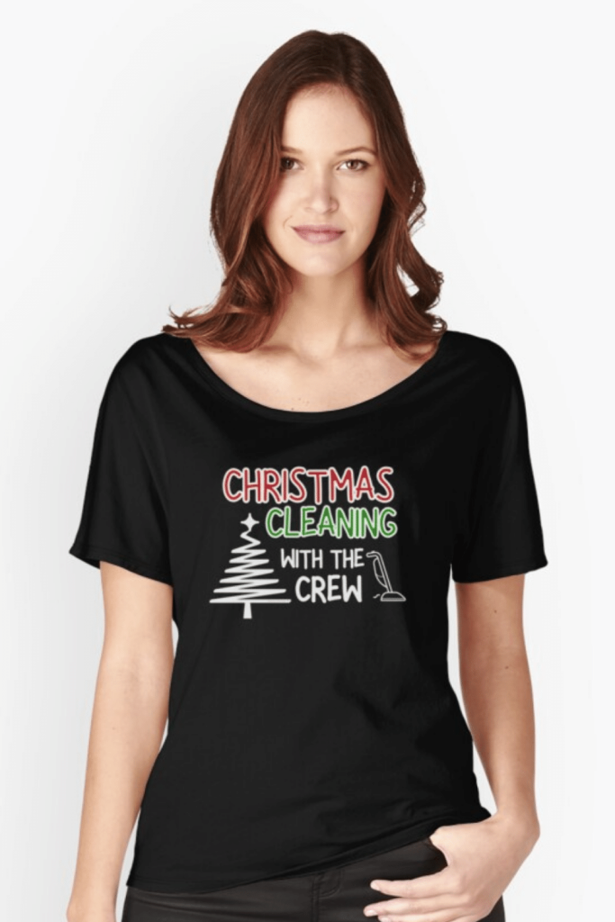 Christmas Cleaning With the Crew Savvy Cleaner Funny Cleaning Shirts Relaxed Fit T-Shirt