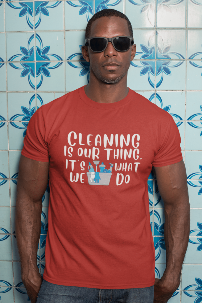 Cleaning is Our Thing Savvy Cleaner Funny Cleaning Shirts Men's Standard T-Shirt