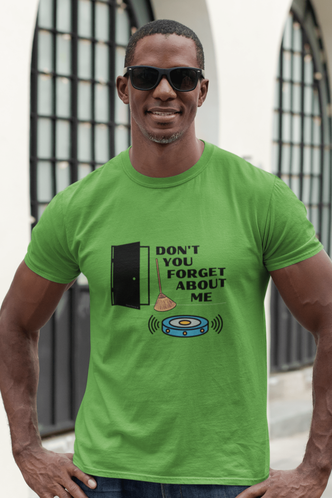 Don't You Forget About Me Savvy Cleaner Funny Cleaning Shirts Men's Standard Tee