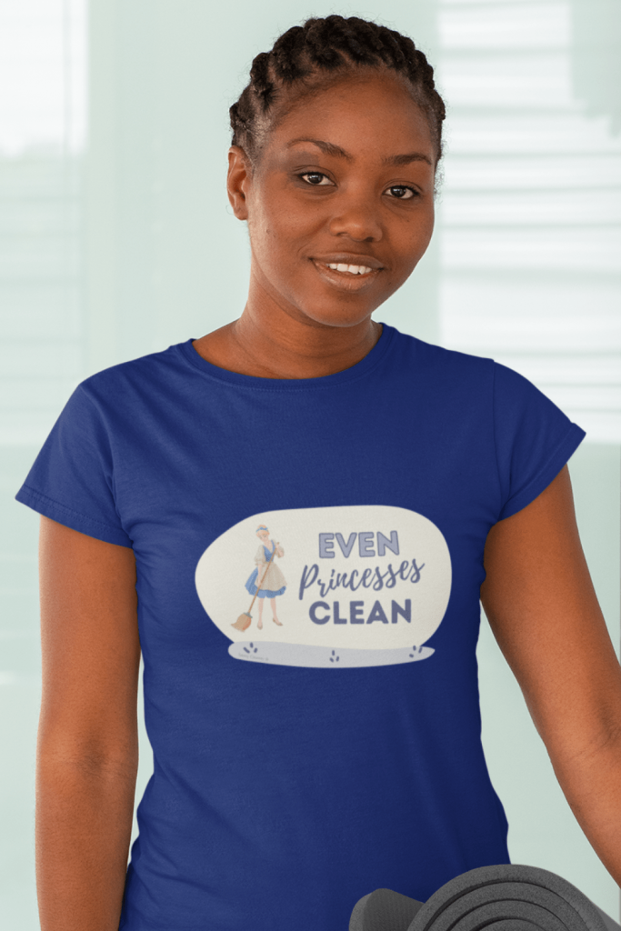 Even Princesses Clean Savvy Cleaner Funny Cleaning Shirts Women's Standard T-Shirt