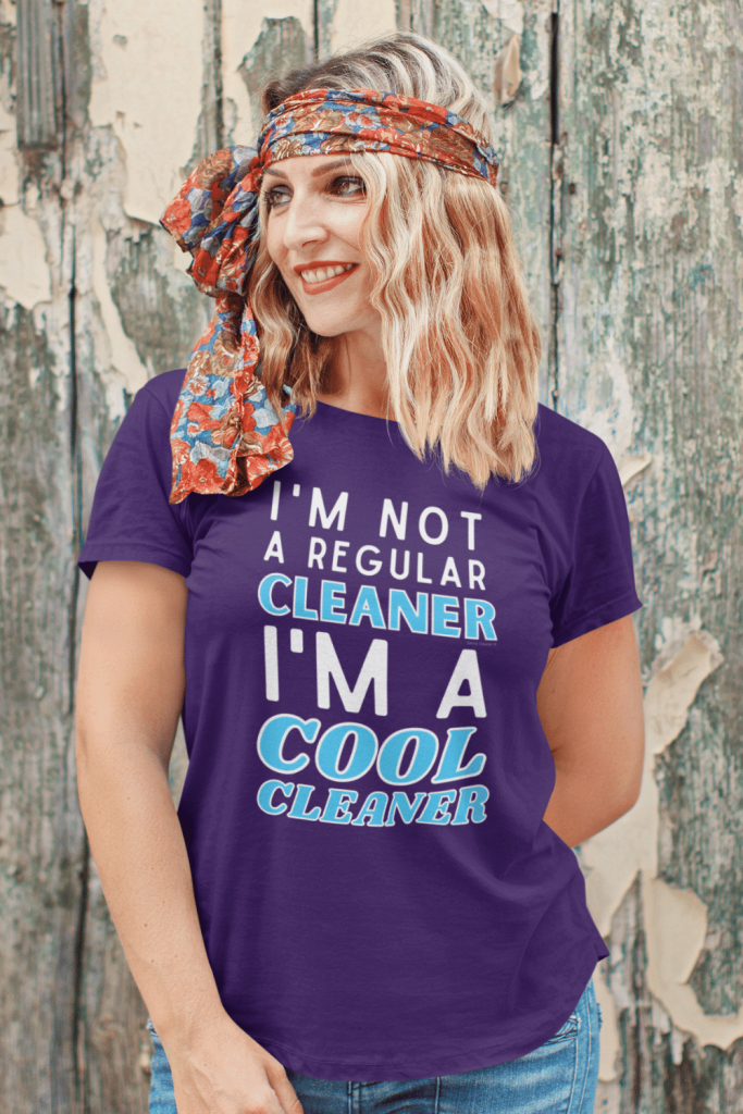 I'm a Cool Cleaner Savvy Cleaner Funny Cleaning Shirts Women's Standard T-Shirt
