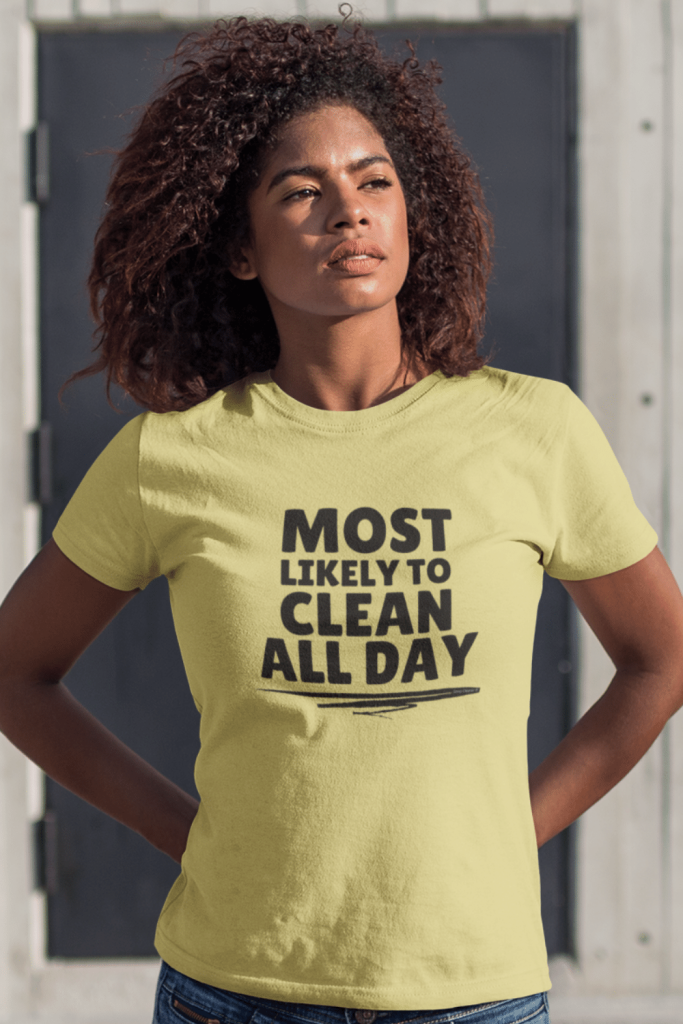 Most Likely to Clean All Day Savvy Cleaner Funny Cleaning Shirts Women's Standard T-Shirt