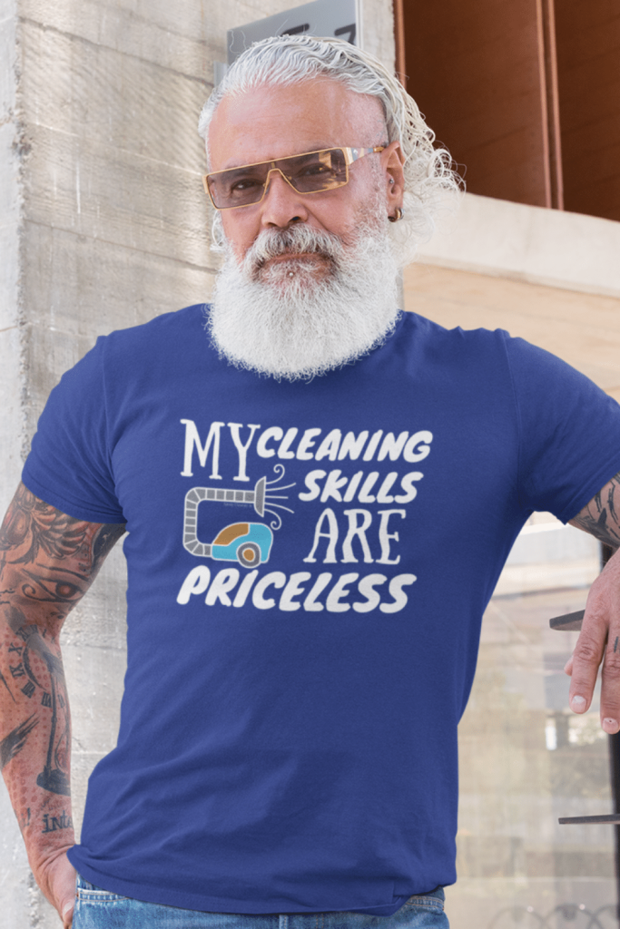 My Cleaning Skills Are Priceless Savvy Cleaner Funny Cleaning Shirts Men's Standard Tee