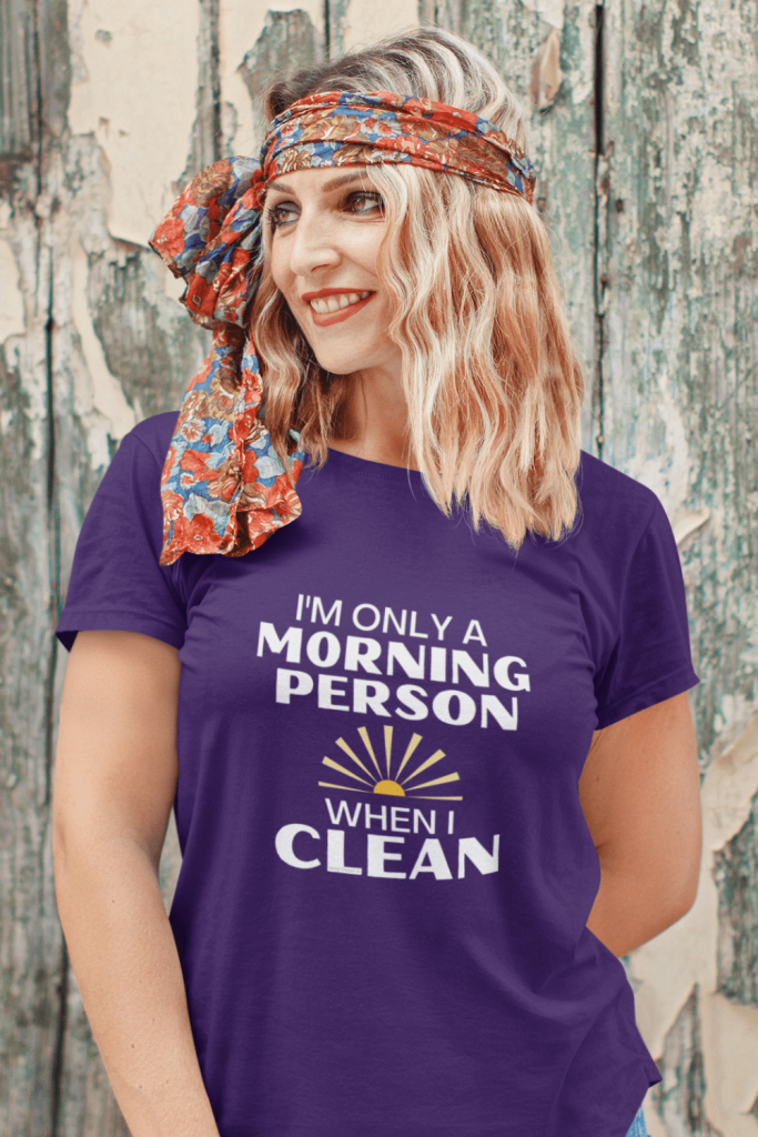 When I Clean Savvy Cleaner Funny Cleaning Shirts Women's Standard T-Shirt