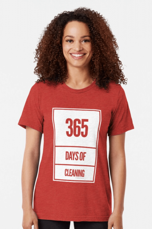 365 Days Of Cleaning Savvy Cleaner Funny Cleaning Shirts Tri-Blend T-Shirt