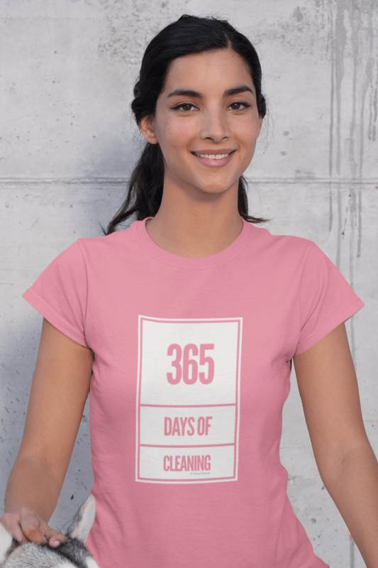 365 Days of Cleaning Savvy Cleaner Funny Cleaning Shirts Women's Standard Tee