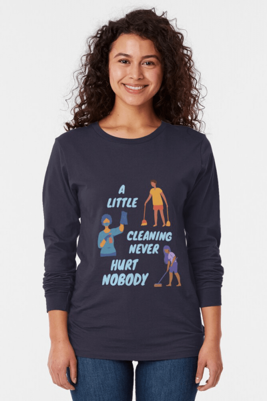 A Little Cleaning, Savvy Cleaner Funny Cleaning Shirts, Long Sleeve shirt